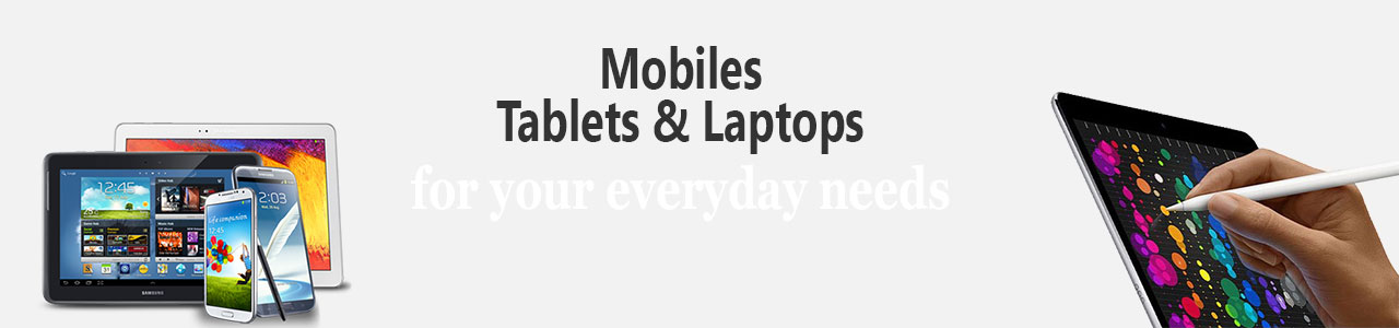 Mobiles Tablets and Laptops
